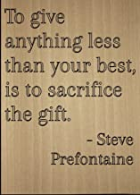 Mundus Souvenirs to give Anything Less Than Your Best, is. Quote by Steve Prefontaine, Laser Engraved on Wooden Plaque - Size: 8