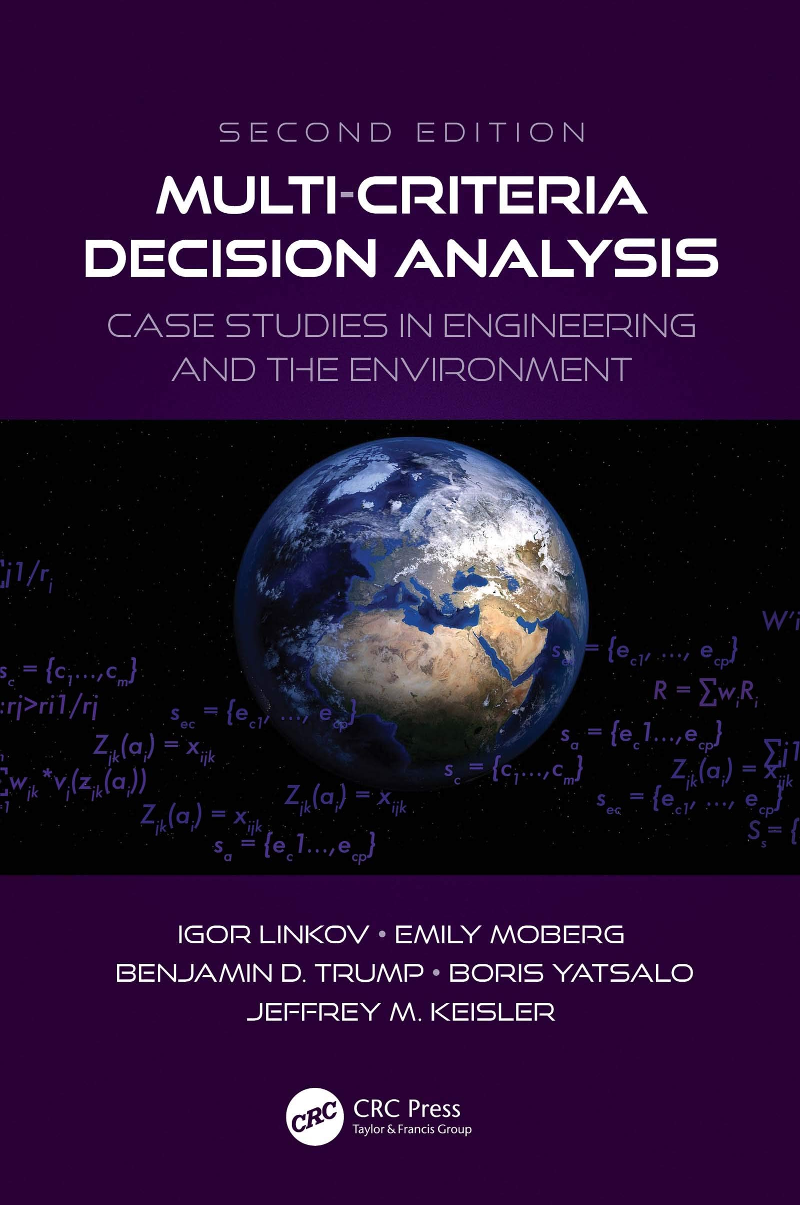 Multi-Criteria Decision Analysis: Case Studies in Engineering and the Environment (Environmental Assessment and Management)