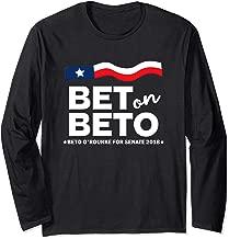 Bet on Beto design 2018 Campaign Texas Flag Gift Long Sleeve T-Shirt