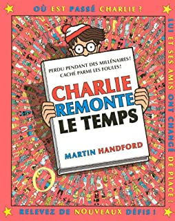 Charlie remonte temps – Cherche-et-trouve Où est Charlie – À partir de 7 ans