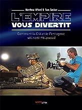 L'Empire vous divertit: Comment la CIA et le Pentagone utilisent Hollywood