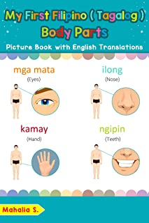 My First Filipino (Tagalog) Body Parts Picture Book with English Translations: Bilingual Early Learning & Easy Teaching Filipino (Tagalog) Books for Kids ... Filipino (Tagalog) words for Children 7)