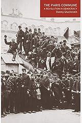 Paris Commune, The: A Revolution in Democracy Paperback
