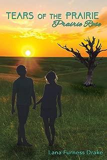 Tears of the Prairie: Prairie Rose
