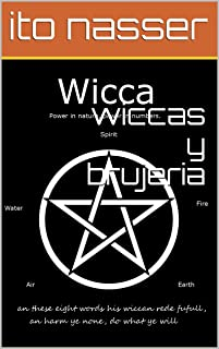 wiccas y brujeria (wiccas y brujas) (Spanish Edition)