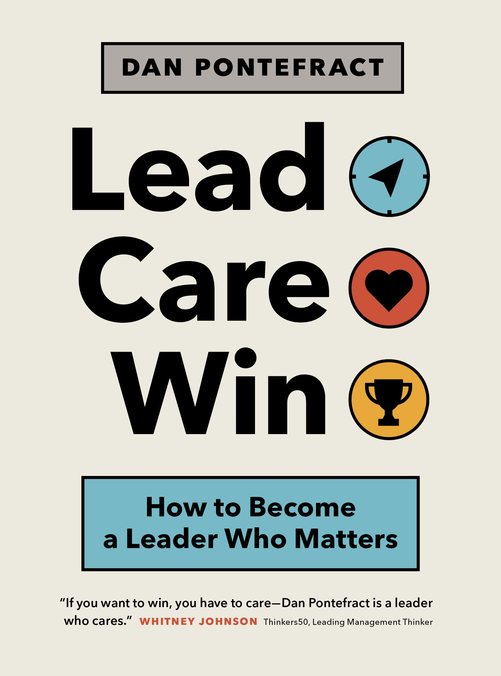 Lead. Care. Win.: How to Become a Leader Who Matters