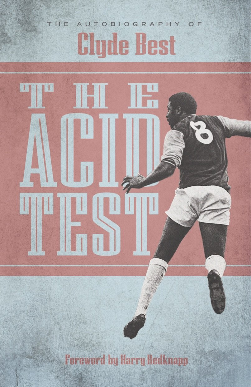Image OfThe Acid Test: The Autobiography Of Clyde Best