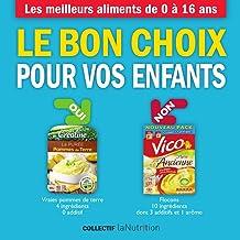 Le bon choix pour vos enfants (Mangez ceci pas cela) (French Edition)