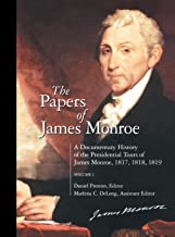The Papers of James Monroe: A Documentary History of the Presidential Tours of James Monroe, 1817, 1818, 1819^LVolume 1