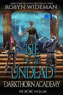Isle of the Undead: An Epic Fantasy Gamelit Adventure (Darkthorn Academy Book 4)