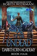 Isle of the Undead: An Epic Fantasy Gamelit Adventure (Darkthorn Academy Book 4) (English Edition)