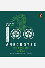 Satyajit Ray In 100 Anecdotes: A Collector's Edition Kindle Edition