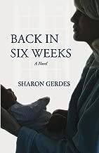 Back In Six Weeks: A Novel