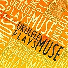 Ukulele Plays Muse