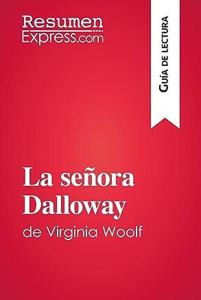 La señora Dalloway de Virginia Woolf (Guía de lectura): Resumen y análisis completo