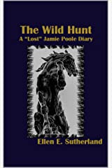 """The Wild Hunt: A """"Lost"""" Jamie Poole Diary (Lost Jamie Poole Diaries Book 3) Kindle Edition"""