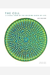 The Cell: A Visual Tour of the Building Block of Life Kindle Edition
