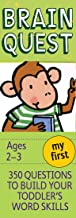 My First Brain Quest, revised 4th edition: 350 Questions and Answers to Build Your Toddlers Word Skills: 350 Questions to ...