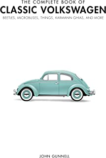 The Complete Book of Classic Volkswagens: Beetles, Microbuse