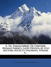S. Th. Soemmerring De Corporis Humani Fabrica, Latio Donata Ab Ipso Auctore Aucta Et Emendata, Volume 6... (Latin Edition)