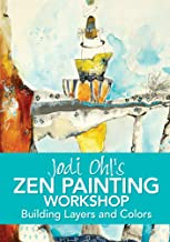 Jodi Ohl's Zen Painting Workshop: Building Layers and Colors