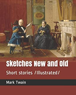Sketches New and Old: Short Stories /Illustrated