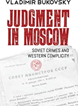 Judgment in Moscow: Soviet Crimes and Western Complicity