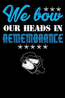 We Bow Our Heads In Remembrance: Veteran Memorial Notebook