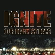 ignite our darkest days