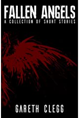 Fallen Angels: (A Collection of Sci Fi, Cyberpunk, Steampunk, Fantasy, and Horror Short Stories) Kindle Edition