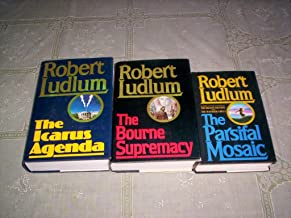 Robert Ludlum - (Set of3) - Not a Boxed Set (The Bourne Supremecy - 1986 / The Icarus Agenda - 1988 / The Farsifal Mosaic ...