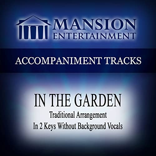In the Garden by Mansion Accompaniment Tracks on Amazon