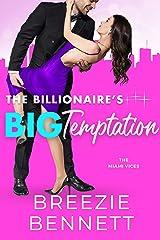 The Billionaire's Big Temptation (The Miami Vices Book 3) Kindle Edition
