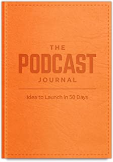 The Podcast Journal - from idea to Podcast Launch in 50 Days!