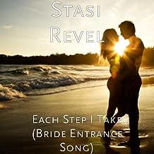 Each Step I Take (Bride Entrance Song)