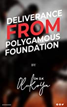Deliverance from Polygamous Foundation