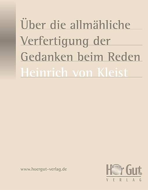 Über die allmähliche Verfertigung der Gedanken beim Reden (German Edition)