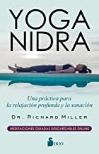 YOGA NIDRA: Una práctica para la relajación profunda y la sanación (Spanish Edition)