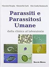Parassiti e parassitosi umane. Dalla clinica al laboratorio