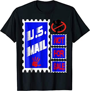 Nice Tee Shirt The U.S. Mail Is Not For Sale , 2018-2019