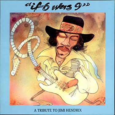 If 6 Was 9 - A Tribute To Jimi Hendrix