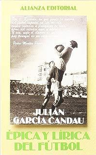 Epica y lirica del futbol / Epic and Lyric of Soccer (Sección Libros útiles) (Spanish Edition)