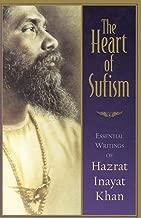 The Heart of Sufism: Essential Writings of Hazrat Inayat Khan