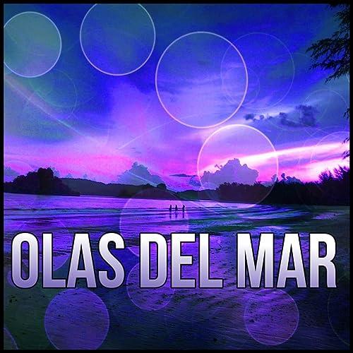 Olas del Mar - Sonidos de la Naturaleza, Música para Masaje ...