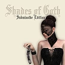 Shades of Goth: Submissive Edi / Various