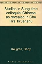 Studies in Sung time colloquial Chinese as revealed in Chu Hi's Ts'uÌ anshu