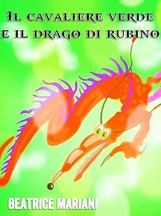 Il cavaliere verde e il drago di rubino