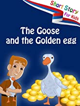 Short Stories for Kids - The Goose and the Golden Egg