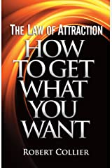 The Law of Attraction: How To Get What You Want Kindle Edition