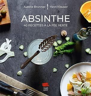 Absinthe - 40 Recettes a la Fee Verte